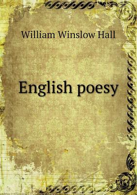 English Poesy  by  William Winslow Hall