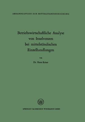 Betriebswirtschaftliche Analyse Von Insolvenzen Bei Mittelstandischen Einzelhandlungen Horst Keiser