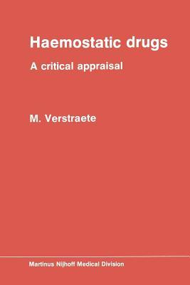 Haemostatic Drugs: A Critical Appraisal  by  Marc Verstraete