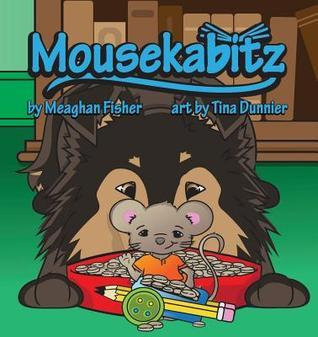 Mousekabitz  by  Meaghan   Fisher