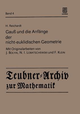 Gauss Und Die Anfange Der Nicht-Euklidischen Geometrie H. Reichardt