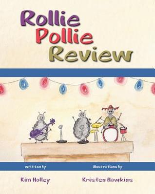 Rollie Pollie Review  by  Kim Holley