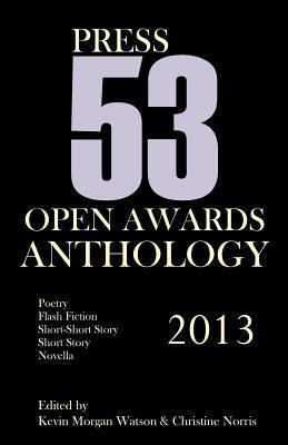 2013 Press 53 Open Awards Anthology Kevin Morgan Watson