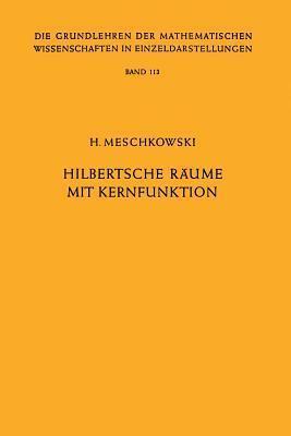 Hilbertsche Raume Mit Kernfunktion Herbert Meschkowski