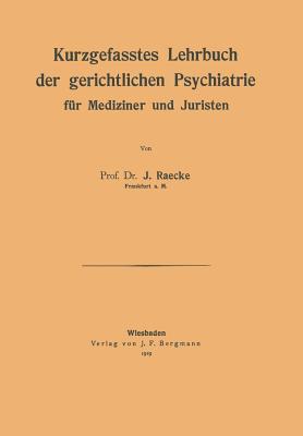 Kurzgefasstes Lehrbuch Der Gerichtlichen Psychiatrie Fur Mediziner Und Juristen Na Raecke