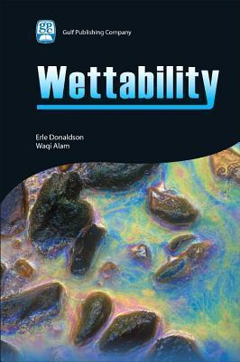 Wettability Erle C. Donaldson