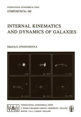 Internal Kinematics and Dynamics of Galaxies  by  E. Athanassoula