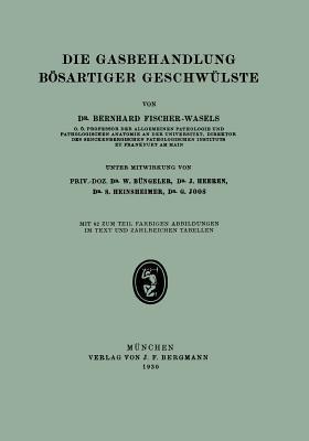 Die Gasbehandlung Bosartiger Geschwulste Bernhard Fischer-Wasels
