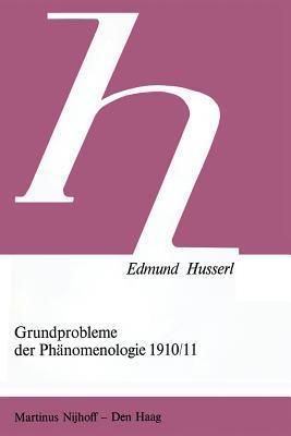 Grundprobleme Der Phaenomenologie 1910/11  by  Edmund Husserl