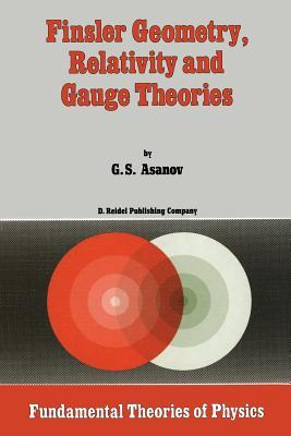 Finsler Geometry, Relativity and Gauge Theories G.S. Asanov