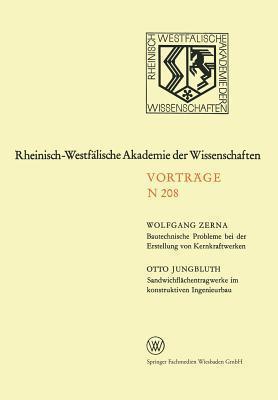 Bautechnische Probleme Bei Der Erstellung Von Kernkraftwerken. Sandwichflachentragwerke Im Konstruktiven Ingenieurbau: 189. Sitzung Am 3. Juni 1970 in Dusseldorf Wolfgang Zerna
