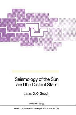 Seismology of the Sun and the Distant Stars D.O. Gough