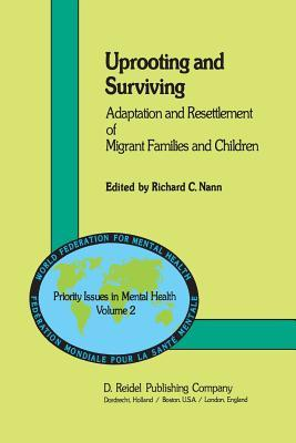 Uprooting and Surviving: Adaptation and Resettlement of Migrant Families and Children Roberta Nannucci