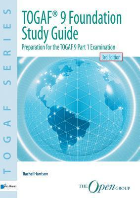 Togaf(r) 9 Foundation Study Guide - 3rd Edition Van Haren Publishing