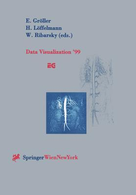 Data Visualization 99: Proceedings of the Joint Eurographics and IEEE Tcvg Symposium on Visualization in Vienna, Austria, May 26 28, 1999  by  H. Loffelmann