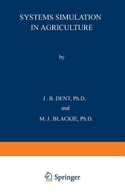 Systems Simulation in Agriculture J B Dent