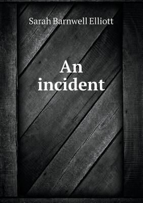 An Incident  by  Sarah Barnwell Elliott