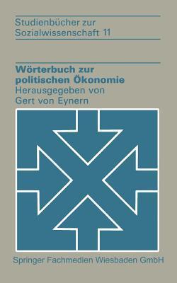Worterbuch Zur Politischen Okonomie  by  Gert Von Eynern