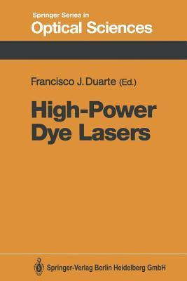 High-Power Dye Lasers  by  Francisco J Duarte