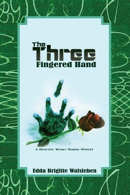 The Three Fingered Hand: A Detective Witsky Murder Mystery  by  Edda Brigitte Walsleben