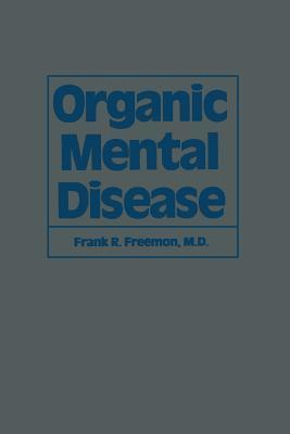 Organic Mental Disease  by  F R Freemon