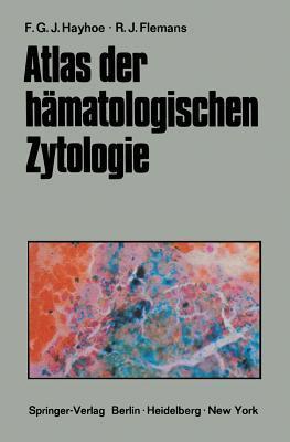 Atlas Der Hamatologischen Zytologie Frank G J Hayhoe