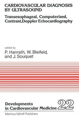 Cardiovascular Diagnosis  by  Ultrasound: Transesophageal, Computerized, Contrast, Doppler Echocardiography by Peter Hanrath