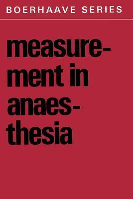 Measurement in Anaesthesia Stanley A. Feldman