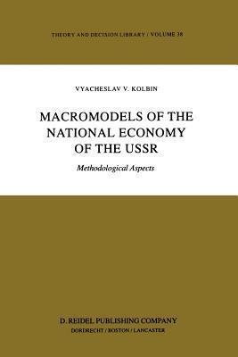Macromodels of the National Economy of the USSR: Methodological Aspects V.V. Kolbin