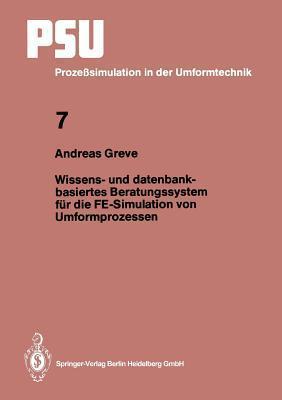 Wissens  Und Datenbankbasiertes Beratungssystem Für Die Fe Simulation Von Umformprozessen Andreas Greve