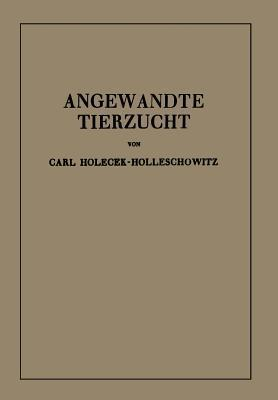 Angewandte Tierzucht Auf Rassenbiologischer Grundlage Na Holecek-Holleschowitz