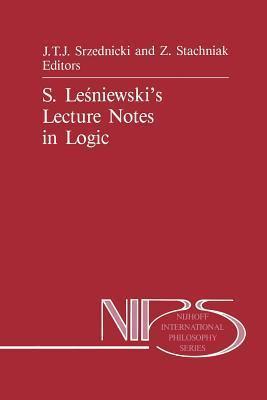 S. Le Niewski S Lecture Notes in Logic Jan T.J. Srzednicki