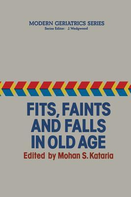 Fits, Faints and Falls in Old Age  by  M S Kataria