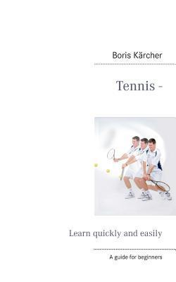Tennis - Learn quickly and easily Boris Karcher
