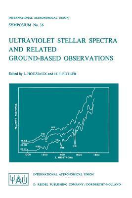 Ultraviolet Stellar Spectra and Related Ground-Based Observations  by  K Houziaux