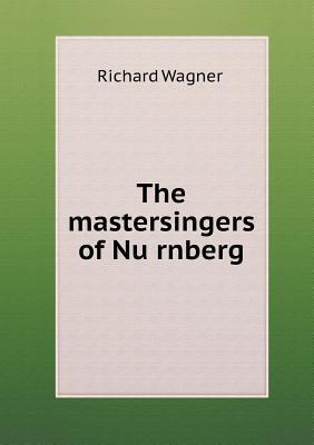 The Mastersingers of NU Rnberg  by  Heinrich Wilsing