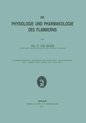 Die Physiologie Und Pharmakologie Des Flimmerns  by  S de Boer