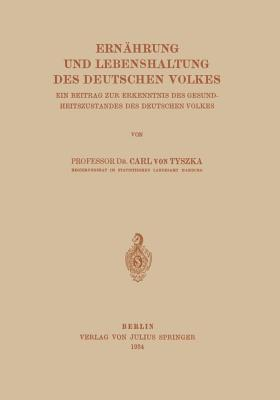 The Policy of Dear Food Prices of Provisions in England and Germany  by  Carl Von Tyszka