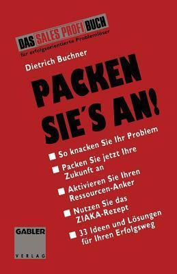 Packen Sie S an: 5 Schritte Zum Erfolg  by  Dietrich Buchner