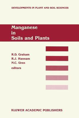 Manganese in Soils and Plants: Proceedings of the International Symposium on Manganese in Soils and Plants Held at the Waite Agricultural Research Institute, the University of Adelaide, Glen Osmond, South Australia, August 22 26, 1988 as an Australian ...  by  R.D. Graham