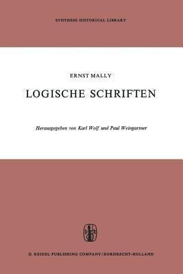 Logische Schriften: Grosses Logikfragment Grundgesetze Des Sollens Karl Wolf