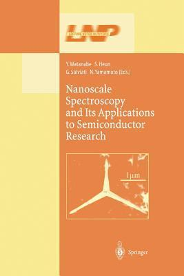 Nanoscale Spectroscopy and Its Applications to Semiconductor Research  by  Y. Watanabe