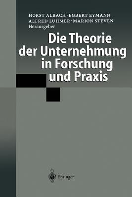 Die Theorie Der Unternehmung in Forschung Und Praxis Horst Albach