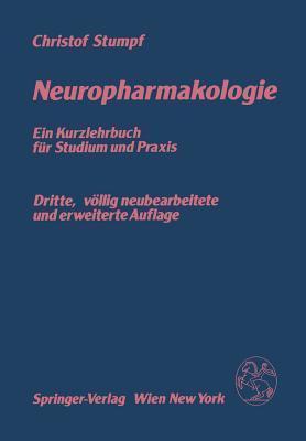 Neuropharmakologie: Ein Kurzlehrbuch Fur Studium Und Praxis  by  C. Stumpf