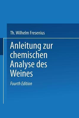 Anleitung zur chemischen Analyse des Weines Eugen Borgmann