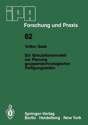 Ein Simulationsmodell Zur Planung Gruppentechnologischer Fertigungszellen V. Saak