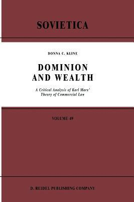 Dominion and Wealth: A Critical Analysis of Karl Marx Theory of Commercial Law  by  D.C. Kline