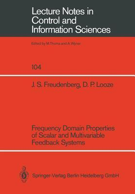 Frequency Domain Properties Of Scalar And Multivariable Feedback Systems  by  J. Freudenberg