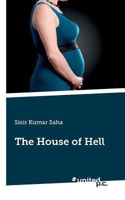 The House of Hell Sisir Kumar Saha