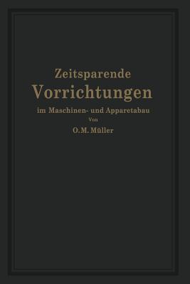 Zeitsparende Vorrichtungen Im Maschinen- Und Apparatebau O M Muller